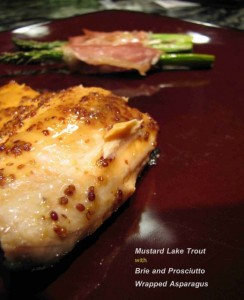 Mustard Lake Trout with Brie and Prosciutto Wrapped Asparagus - an easy and delicious meal